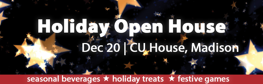 Come to CU House on Dec 20 for a Holiday Open House!