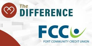 The Difference - Fort Community Credit Union