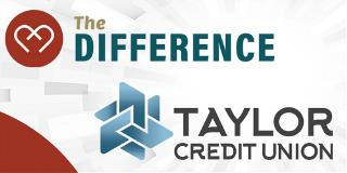 The Difference: Taylor Credit Union